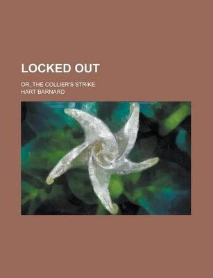 Locked Out; Or, the Collier's Strike