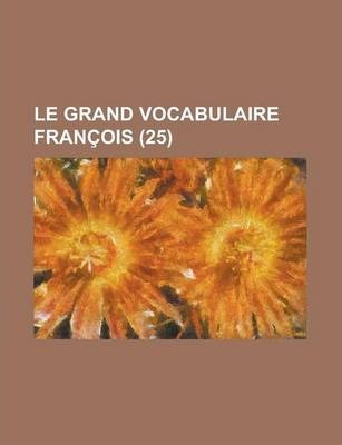 Le Grand Vocabulaire Francois (25 )