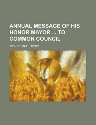 Annual Message of His Honor Mayor to Common Council