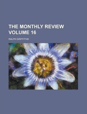 The Monthly Review Volume 16