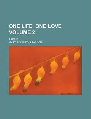 One Life, One Love; A Novel Volume 2