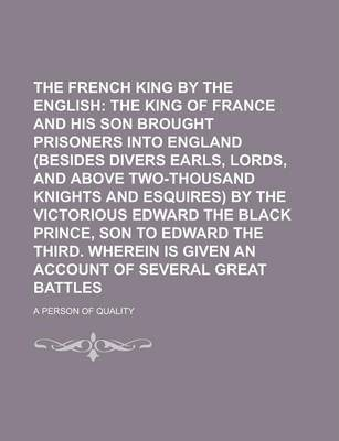 The French King Conquered by the English