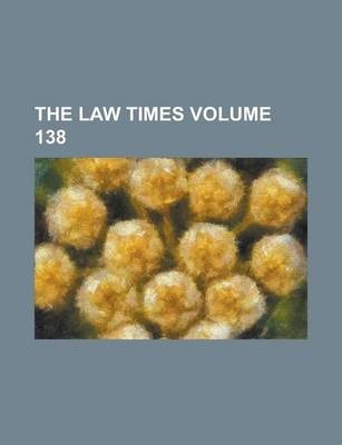 The Law Times Volume 138