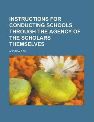 Instructions for Conducting Schools Through the Agency of the Scholars Themselves