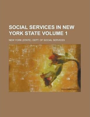 Social Services in New York State Volume 1