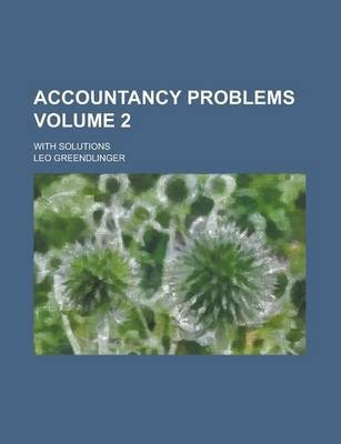 Accountancy Problems; With Solutions Volume 2