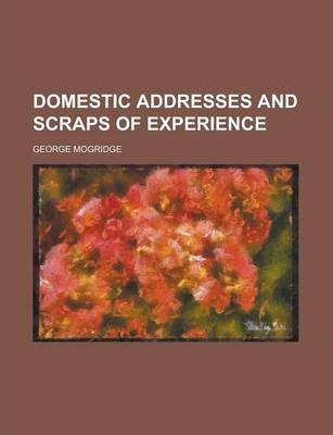 Domestic Addresses and Scraps of Experience