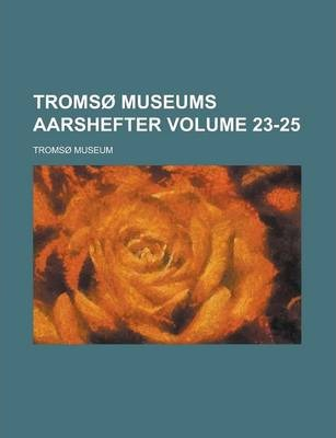 Tromso Museums Aarshefter Volume 23-25