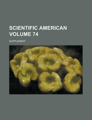 Scientific American; Supplement Volume 74