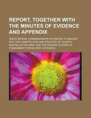 Report, Together with the Minutes of Evidence and Appendix