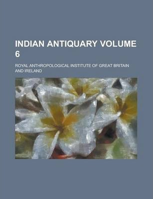 Indian Antiquary Volume 6