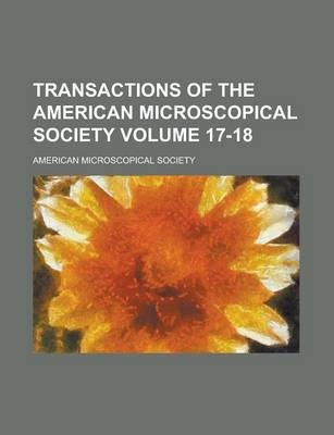 Transactions of the American Microscopical Society Volume 17-18