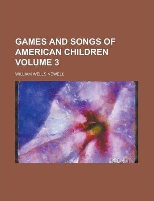 Games and Songs of American Children Volume 3