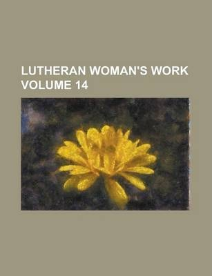 Lutheran Woman's Work Volume 14