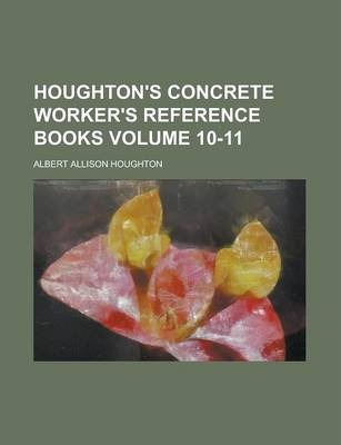 Houghton's Concrete Worker's Reference Books Volume 10-11