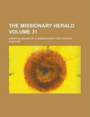 The Missionary Herald Volume 31