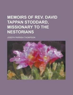 Memoirs of REV. David Tappan Stoddard, Missionary to the Nestorians