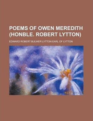 Poems of Owen Meredith (Honble. Robert Lytton)