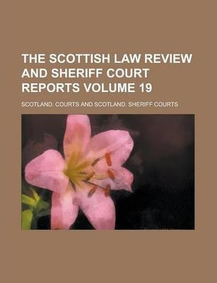 The Scottish Law Review and Sheriff Court Reports Volume 19
