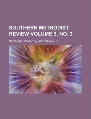 Southern Methodist Review Volume 3, No. 3