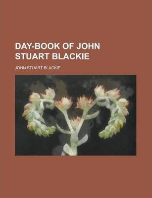Day-Book of John Stuart Blackie