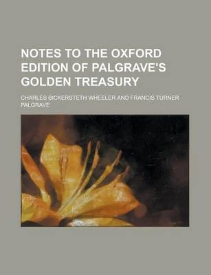 Notes to the Oxford Edition of Palgrave's Golden Treasury