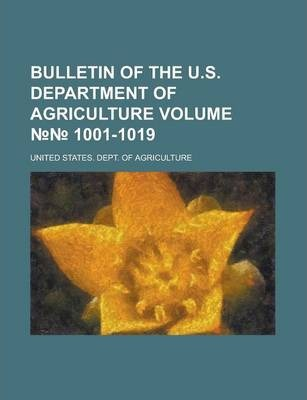 Bulletin of the U.S. Department of Agriculture Volume 1001-1019