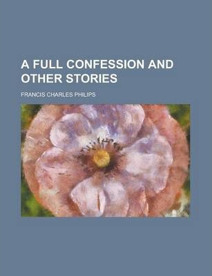 A Full Confession and Other Stories