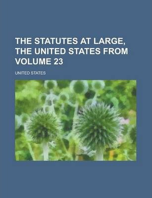 The Statutes at Large, the United States from Volume 23