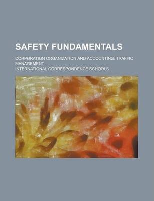 Safety Fundamentals; Corporation Organization and Accounting. Traffic Management