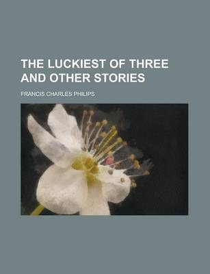 The Luckiest of Three and Other Stories