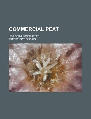 Commercial Peat; Its Uses & Possibilities