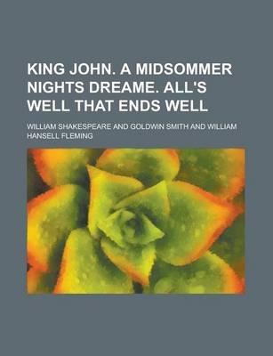 King John. a Midsommer Nights Dreame. All's Well That Ends Well