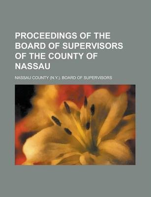 Proceedings of the Board of Supervisors of the County of Nassau
