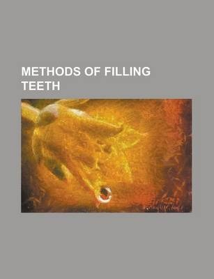 Methods of Filling Teeth