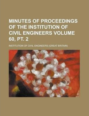 Minutes of Proceedings of the Institution of Civil Engineers Volume 60, PT. 2