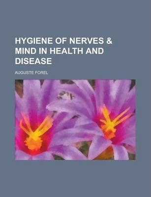 Hygiene of Nerves & Mind in Health and Disease