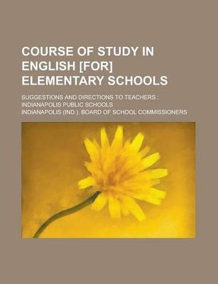 Course of Study in English [For] Elementary Schools; Suggestions and Directions to Teachers