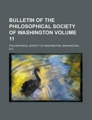 Bulletin of the Philosophical Society of Washington Volume 11