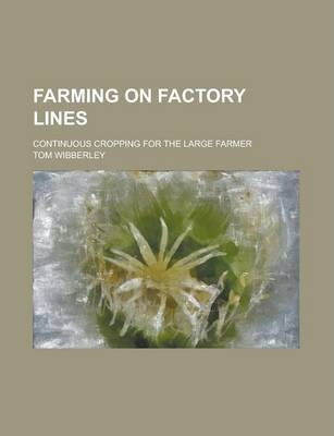 Farming on Factory Lines; Continuous Cropping for the Large Farmer