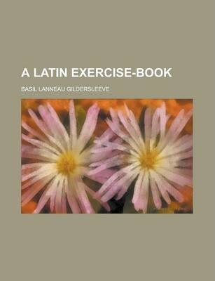 A Latin Exercise-Book