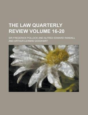 The Law Quarterly Review Volume 16-20