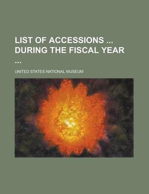 List of Accessions During the Fiscal Year