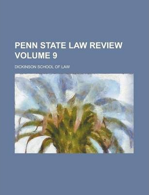 Penn State Law Review Volume 9
