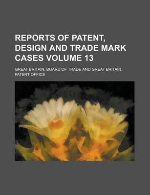 Reports of Patent, Design and Trade Mark Cases Volume 13