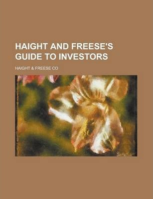 Haight and Freese's Guide to Investors