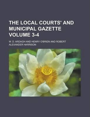 The Local Courts' and Municipal Gazette Volume 3-4