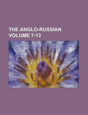 The Anglo-Russian Volume 7-13