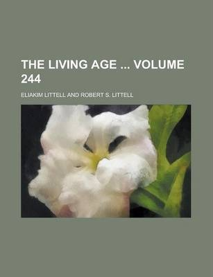 The Living Age Volume 244