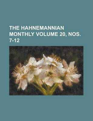 The Hahnemannian Monthly Volume 20, Nos. 7-12